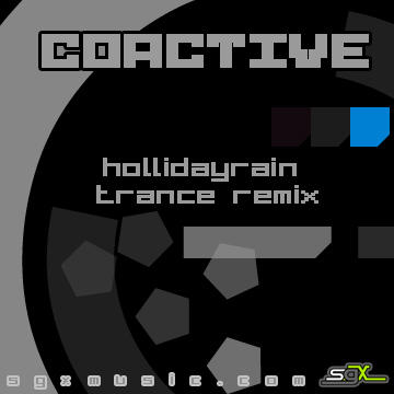 Coactive [Hollidayrain Trance Remix], by sgx, Hollidayrain on OurStage