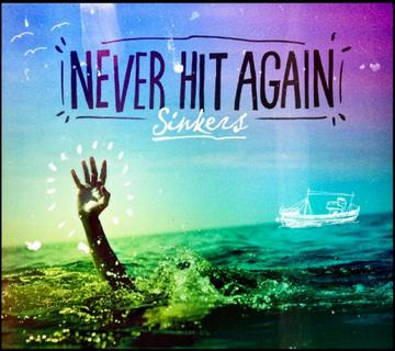 Sinkers, by Never Hit Again on OurStage
