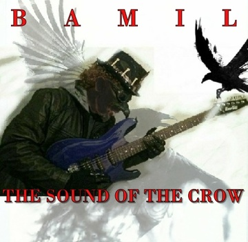 The Sound Of The Crow, by BAMIL on OurStage