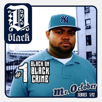 Black On Black Crime, by D-Black on OurStage