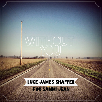 Without You, by Luke James Shaffer on OurStage