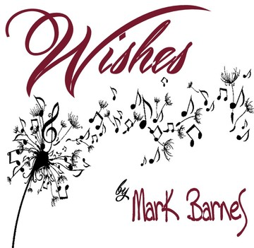 Wishes, by Mark Barnes on OurStage