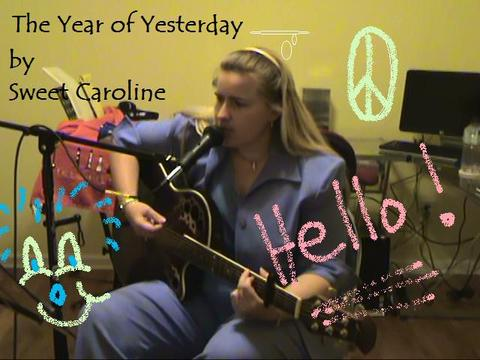 The Year of Yesterday, by Sweet Caroline on OurStage