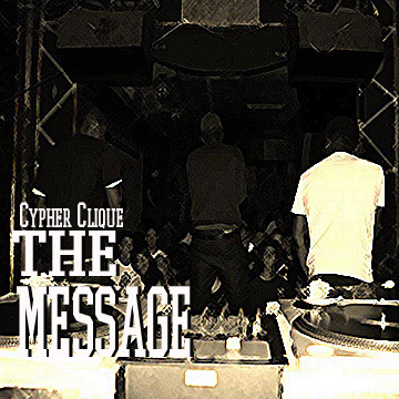 The Message, by Cypher Clique on OurStage