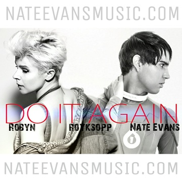 DO IT AGAIN, by Nate Evans , Robyn, Royskoop on OurStage