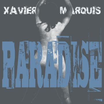 Paradise, by Xavier Marquis on OurStage
