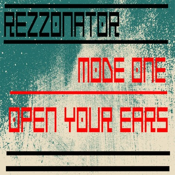 Open Your Ears, by Rezzonator on OurStage