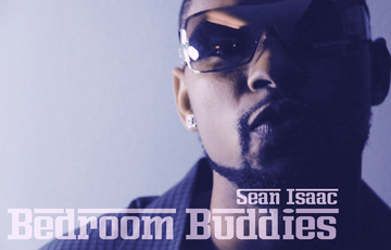 Bedroom Buddies, by Sean Isaac on OurStage