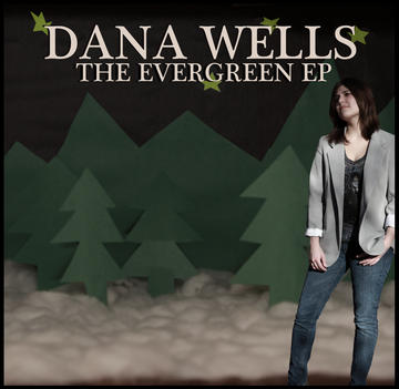 Evergreen, by Dana Wells on OurStage