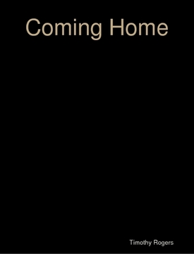 Coming Home, by Timothy Rogers on OurStage