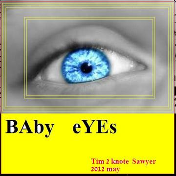 """concept baby eyes...unedited, by TIM """" Hot licks """" on OurStage"""