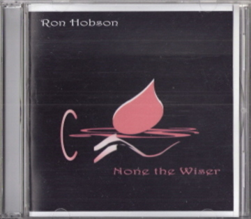 None the Wiser, by Ron Hobson on OurStage