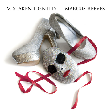 Mistaken Identity, by Marcus Reeves on OurStage