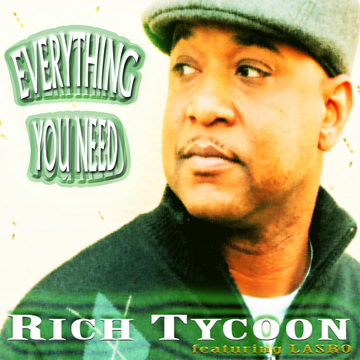 Everything You Need, by Rich Tycoon on OurStage