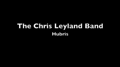 Hubris, by Chris Leyland Band  on OurStage