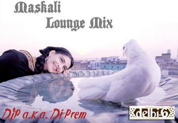 Maskali {Delhi-6 Lounge Mix} By DJP aka Dj Prem, by DJP aka Dj prem on OurStage