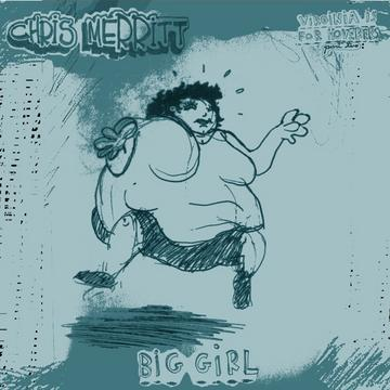 Big Girl, by Chris Merritt on OurStage