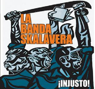 ¡Injusto!, by La Banda Skalavera on OurStage