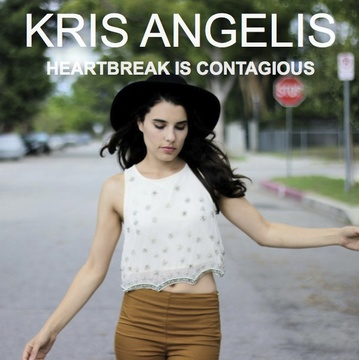 Heartbreak Is Contagious, by Kris Angelis on OurStage