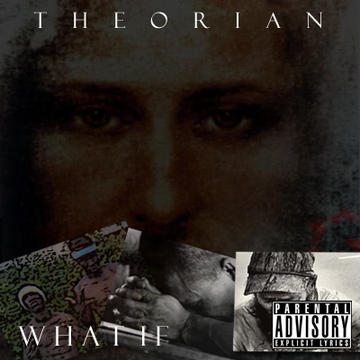 What If, by Theorian on OurStage
