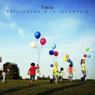 Retornando a la inocencia, by Tmix on OurStage