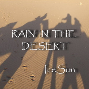 Rain In The Desert, by IceSun on OurStage