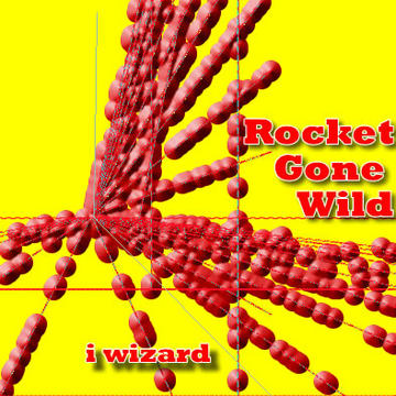 Rocket Gone Wild, by i wizard on OurStage