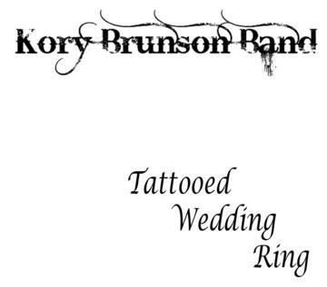 Tattooed Wedding Ring, by Kory Brunson Band on OurStage