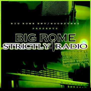 Strictly4Radio [Radio Edit Version], by Big Rome on OurStage