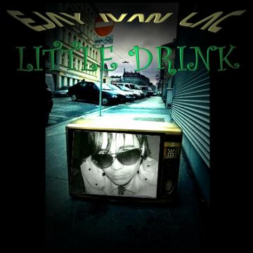 LITTLE DRINK, by EJAY IVAN LAC on OurStage