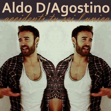 Accidenti tu sei l'unica, by Aldo D'Agostino on OurStage