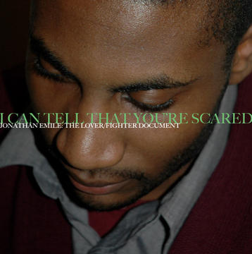 I Can Tell That You're Scared, by Jonathan Emile on OurStage