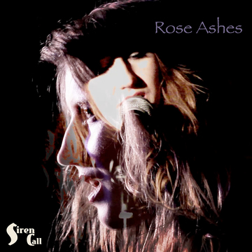 Rose Ashes, by Siren Call on OurStage
