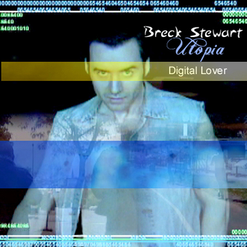 Digital Lover, by Breck Stewart on OurStage