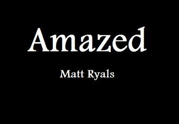 Amazed, by Matt Ryals  on OurStage
