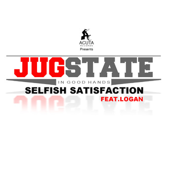 Selfish Satisfaction*, by JugState on OurStage
