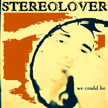 We Could Be (Edit), by Stereolover on OurStage