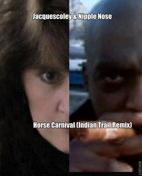 Horse Carnival (Remastered-Indian Train Remix), by Jacquescoley on OurStage