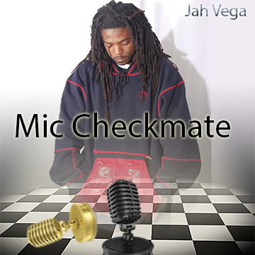 Mic Checmate, by Jah Vega on OurStage