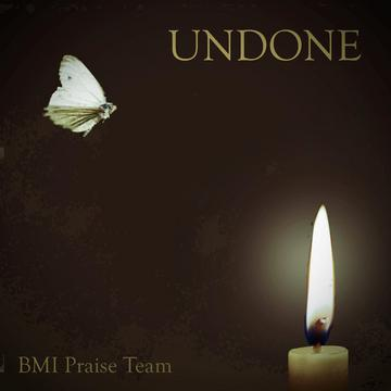 Undone, by Beacon Ministries Praise Team on OurStage