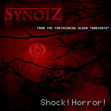 Shock! Horror!, by Synoiz on OurStage