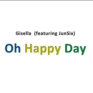 Oh Happy Day (Gisella featuring JunSix), by JunSix on OurStage
