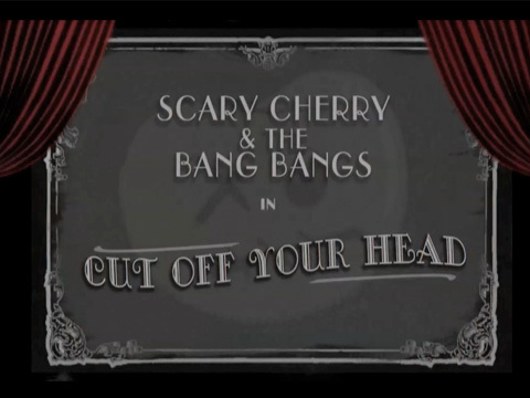 Cut Off Your Head, by Scary Cherry and the Bang Bangs on OurStage