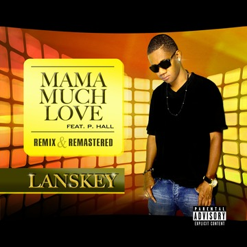 MAMA MUCH LOVE feat.P.Hall (Rmx &Remastered, by LANSKEY on OurStage