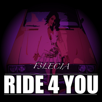 Ride 4 You, by F3LECIA on OurStage