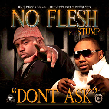 Don't Ask, by NoFlesh ft Stump on OurStage