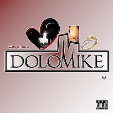 Want Need Love, by DoloMike on OurStage