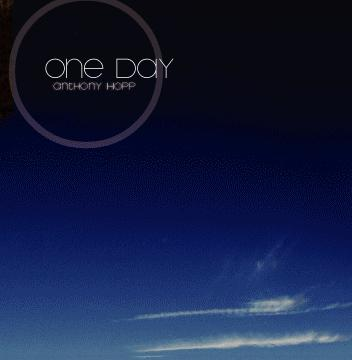 One Day, by Anthony Hopp on OurStage