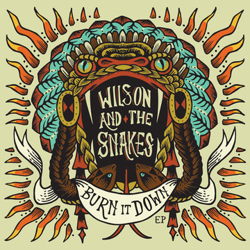 Burn It Down, by Wilson & The Snakes on OurStage