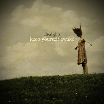 Keep Yourself Awake, by Afterlights on OurStage